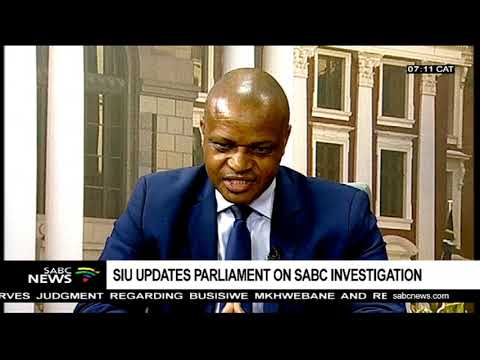 SIU updates parliament on SABC investigation Part 2