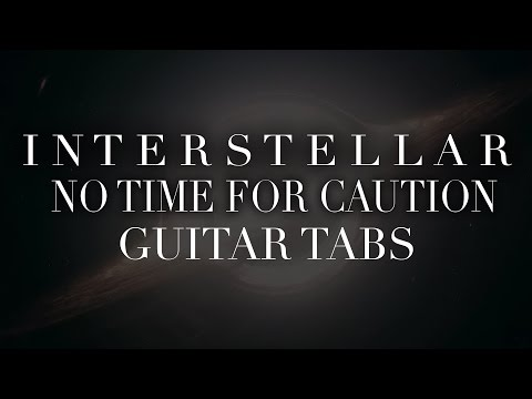 No Time For Caution - Guitar Tabs (Interstellar Isolated Organs for Guitar)