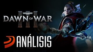 Warhammer 40000: Dawn of War 3 - ANÁLISIS ***