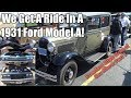 We Get A Ride In A 1931 Ford Model A!