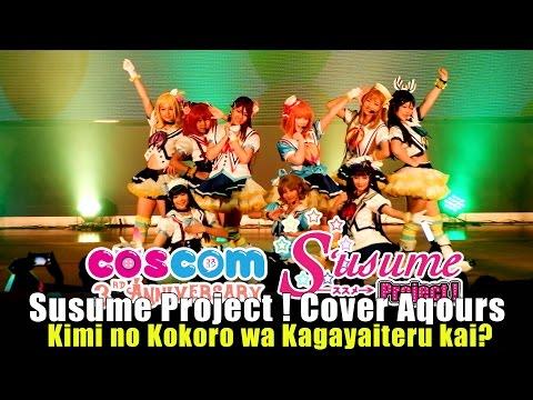 Susume Project! Cover Aqours - Kimi No Kokoro Wa Kagayaiteru Kai? @COSCOM 3rd Anniversary