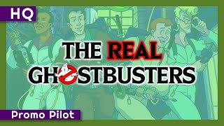 The Real Ghostbusters (1986) Promo Pilot
