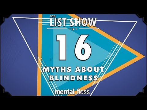 16 Myths about Blindness  - mental_floss List Show Ep. 448