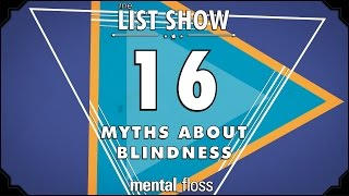 16 Myths about Blindness  - mental_floss List...