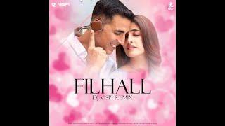 Filhall (Remix) | DJ Vispi | Akshay Kumar | Nupur Sanon | BPraak | Jaani | Sad Breakup Songs