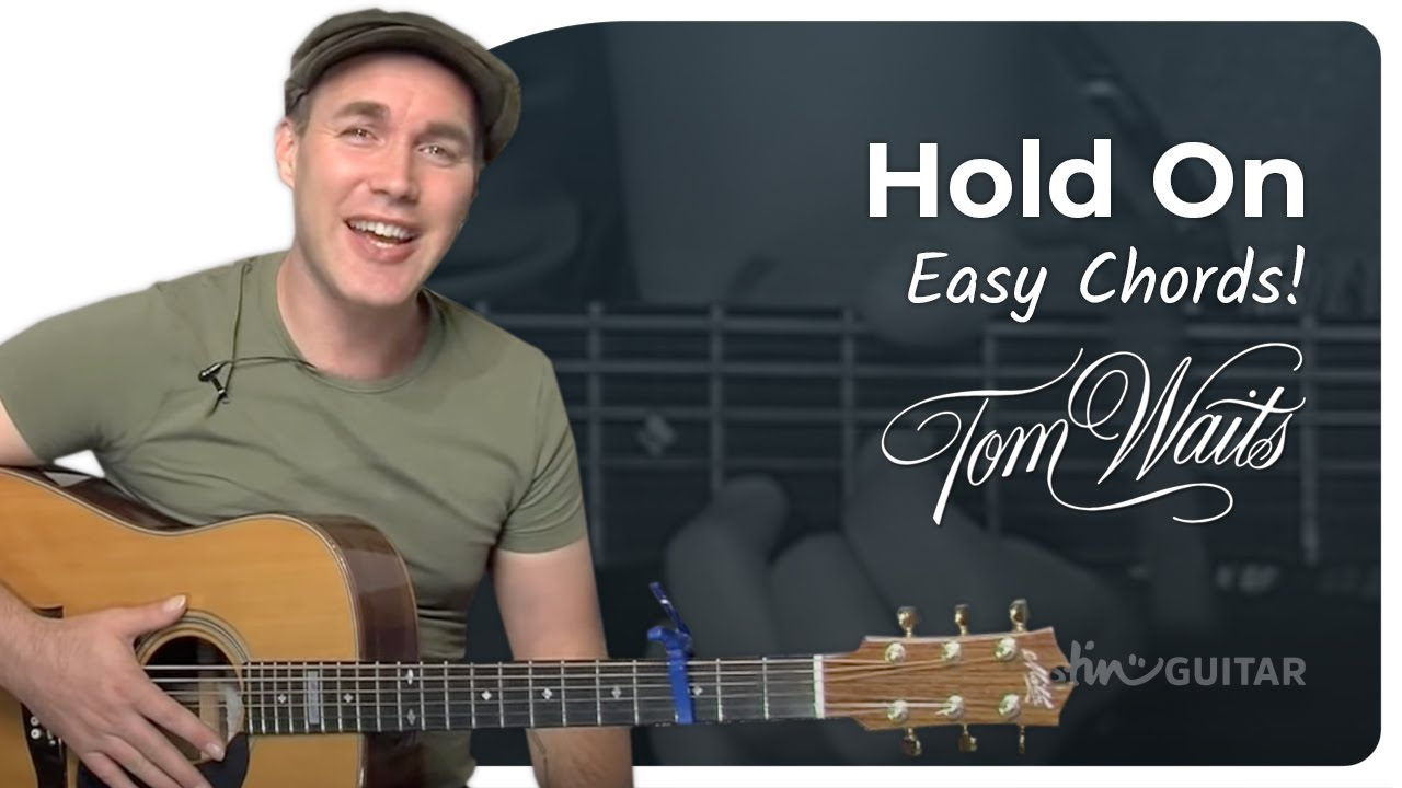 How To Play Hold On By Tom Waits Acoustic Song Guitar Lesson SB 104 Cover