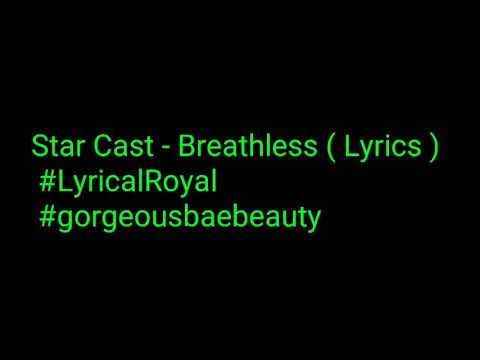 STAR - Noah & Star - Breathless (Lyrics) (Full Song) | Season 3| #LyricalRoyal #Gorgeousbaebeauty