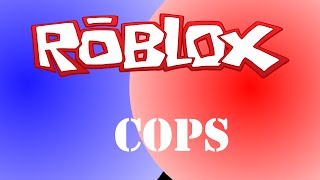 ROBLOX Cops - Episode 1: False Alarms