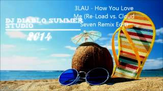 3LAU - How You Love Me (Re-Load vs. Cloud Seven Remix Edit)