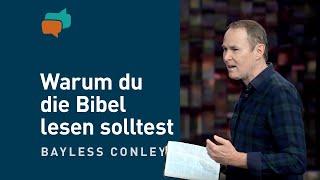 Warum es wichtig ist, die Bibel zu lesen – Bayless Conley