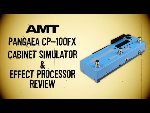 AMT Pangaea CP-100FX Cabinet Simulator / Effect Processor. Full review