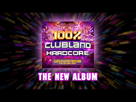 100% Clubland Hardcore - TV Commercial - Album Out Now!