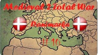 Medieval II: Total War [Danimarka] Bölüm 10