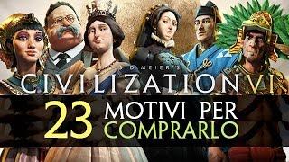 23 Motivi per Comprare CIVILIZATION VI