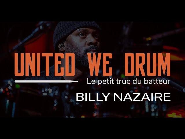Billy Nazaire - United We Drum, le petit truc du batteur