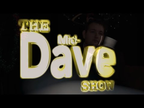 The Mid Dave Show Ep3