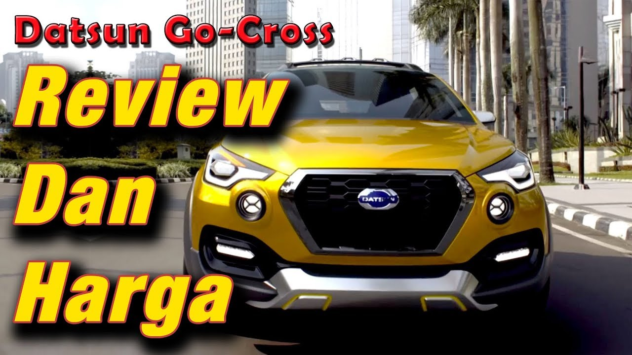 Datsun Go-Cross Indonesia | Full Review Dan Harga - YouTube