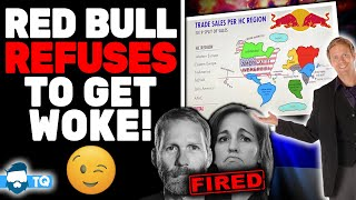 Red Bull REFUSES To Get Woke! Fires 3 Exec's Who Tried To Force Them To!