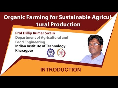 Organic Farming for Sustainable Agricultural Production by Prof  Dillip Kumar Swain