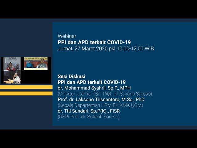 Webinar Sesi Diskusi PPI dan APD terkait COVID 19