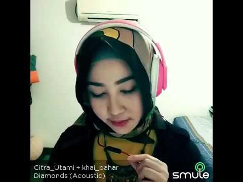 Diamonds - Citra Utami & Khai Bahar (Smule Sing! Karaoke)