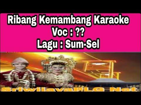 RIBANG KEMAMBANG KARAOKE || LAGU SUMSEL