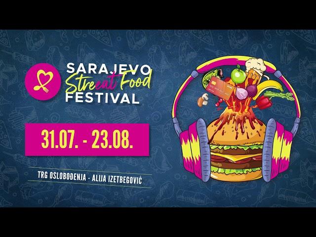 Sarajevo Streeat Food Festival, 31.07. - 23.08.2020.