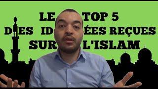 Le TOP 5 des idées reçues sur l'islam