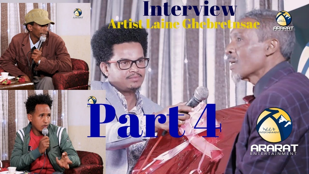 Interview With Artist Laine Ghebretnsae - Part 4 (Last)  Official Video Ararat Entertainment