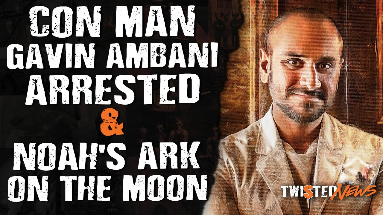 STRANGE News: Con Man Gavin Ambani Arrested & Noah's Ark on the Moon