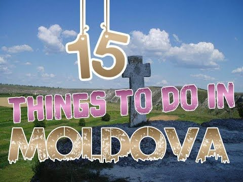 Top 15 Things To Do In Moldova