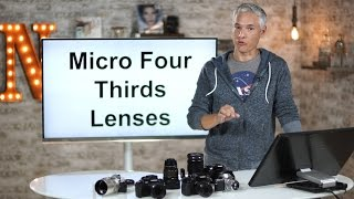 Micro Four Thirds Lenses & Adapters for Panasonic & Olympus OM-D Cameras: Quick Review