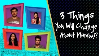 Three Things You Want To Change About Mumbai?? | #Jinnions