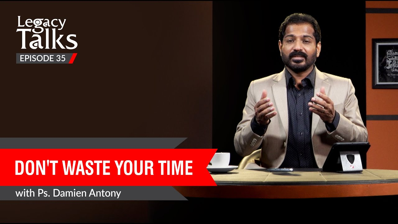 Download Don't Waste Your Time | Ps.  Damien Antony | Blessing Today Legacy Talks - 35