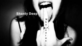 Shanty Deep - Who cares
