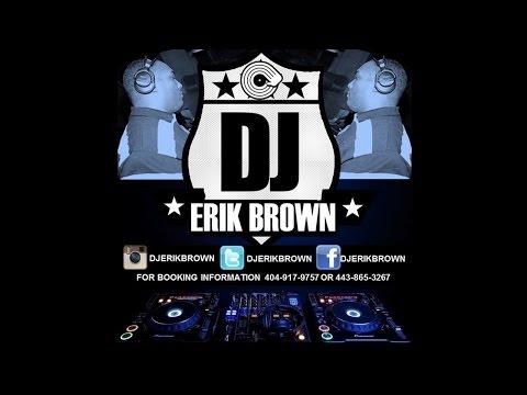 DJ ERIK BROWN ATLANTA GA MIX 2016