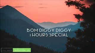 Bom Diggy Diggy 1 Hour special