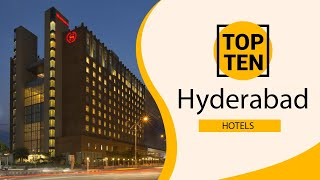 Top 10 Best Hotels To Visit In Hyderabad  Ndia - English