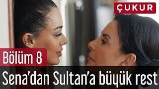 Çukur 8. Bölüm - Sena'dan Sultan'a Büyük Rest