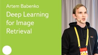 Deep Learning for Image Retrieval - Artem Babenko