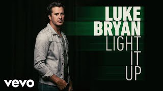 Luke Bryan - Light It Up (Official Audio)
