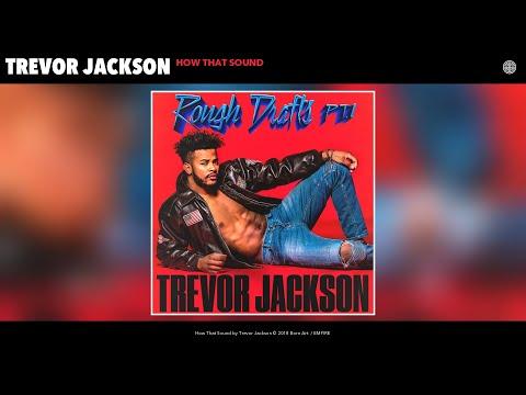 Trevor Jackson - How That Sound (Audio)