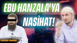 Ebu Hanzala'ya nasihat! / Kerem Önder