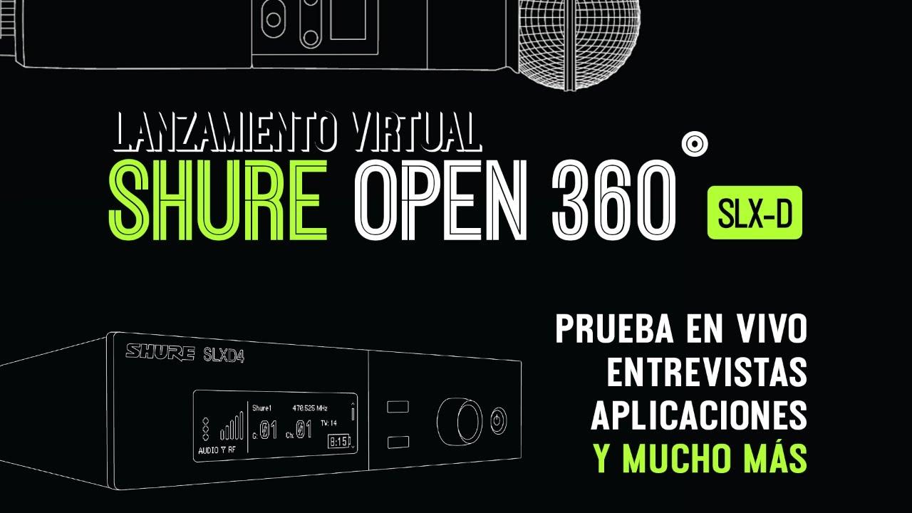 SHURE OPEN 360 - Lanzamiento SLX-D con invitados especiales