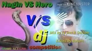 Hero vs Nagin..MP3 ...Mix By Dj Jeet Nadia&Dj soham