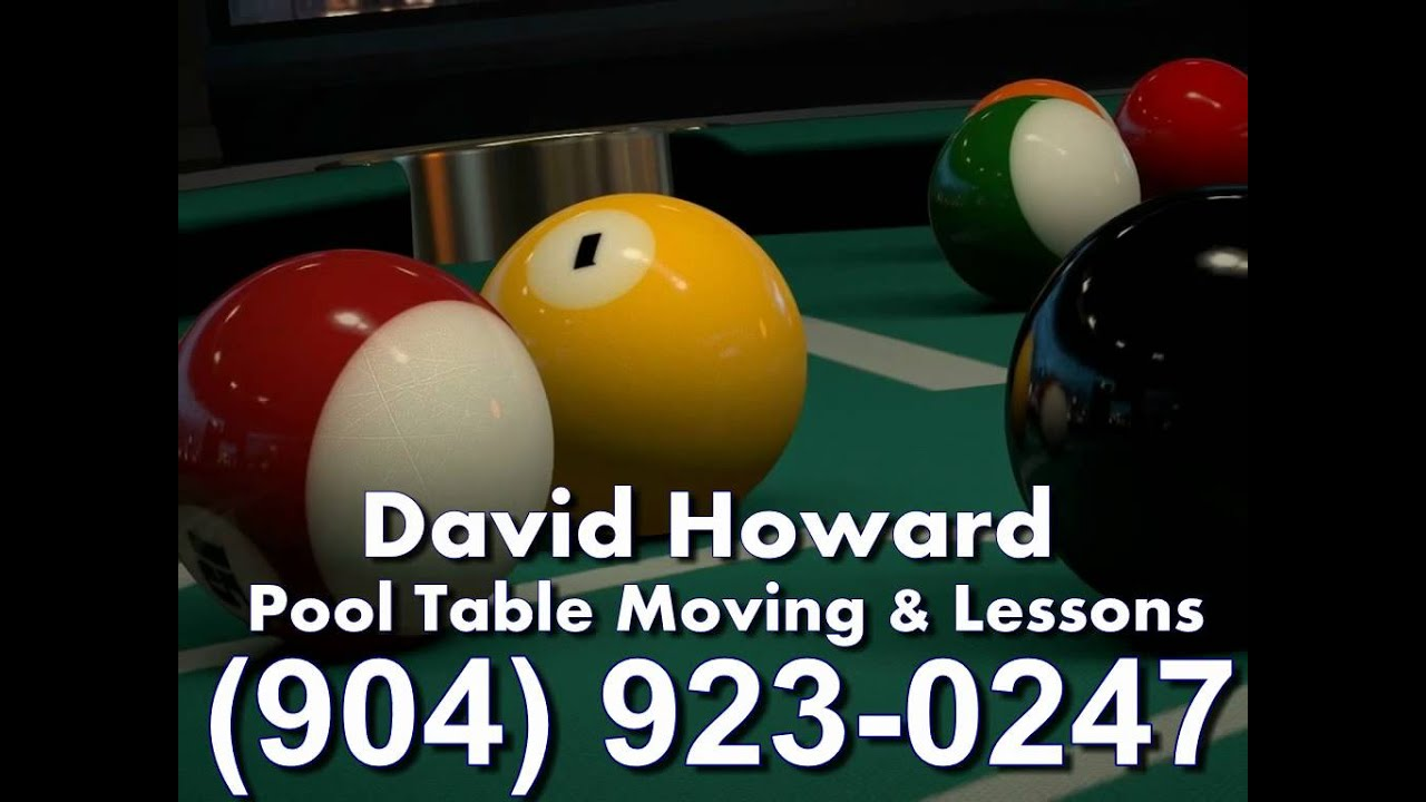 David Howard Pool Table Moving Lessons Jacksonville FL - Jacksonville pool table movers
