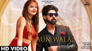 Aun Wala Saah (Full Song) | Jas Saini | New Song 2020 | White Hill Music