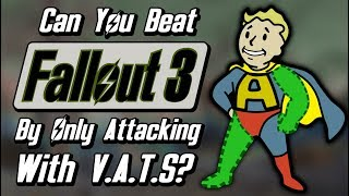 Can You Beat Fallout 3 By Only Attacking With V.A.T.S?