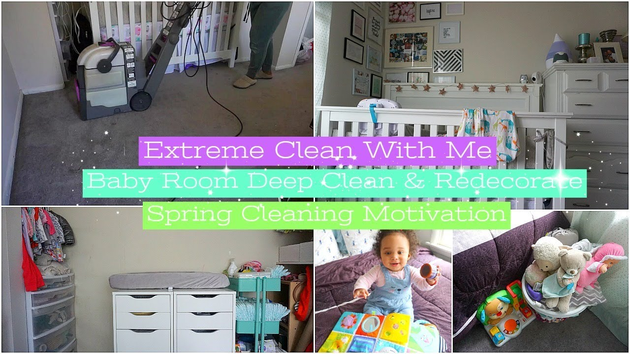Baby Room Deep Clean & Redecorate | Extreme Deep Cleaning Motivation | 2018 Spring Cleaning - YouTube