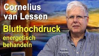 Bluthochdruck energetisch behandeln | Cornelius van Lessen